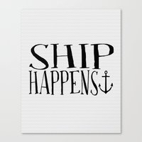Ship Happens Canvas Print