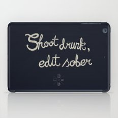 Shoot drunk, edit sober. iPad Case