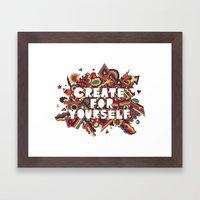 Create For Yourself (2) Framed Art Print