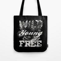 WILD YOUNG AND FREE Tote Bag