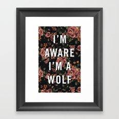 I'm Aware I'm A Wolf Framed Art Print