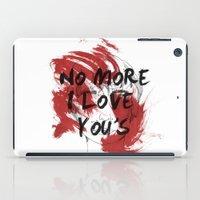 No More I Love You's iPad Case