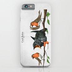 Cock Robin iPhone 6 Slim Case