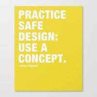 Pratice Safe Design: Use… Canvas Print