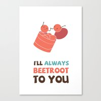 I'll Always Beetroot (Va… Canvas Print