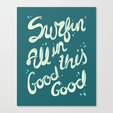 SURFIN' ALL IN THIS Canvas Print
