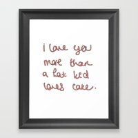 I Love You More Than A F… Framed Art Print