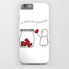 I'm Saving Up All My Love For You! Slim Case iPhone 6s