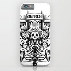 Create or Die Slim Case iPhone 6s