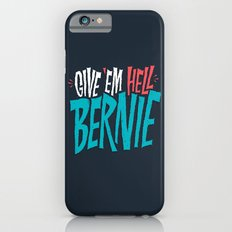 Give 'em Hell Bernie Slim Case iPhone 6s