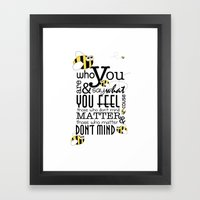 Bee Who You Are..... Framed Art Print