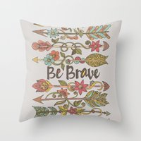 Be Brave Throw Pillow
