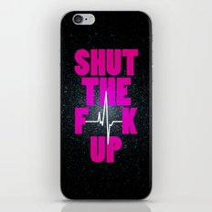 Shut The F[beep]k Up iPhone & iPod Skin