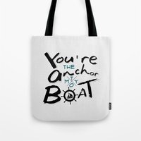 Your The Anchor To My Bo… Tote Bag