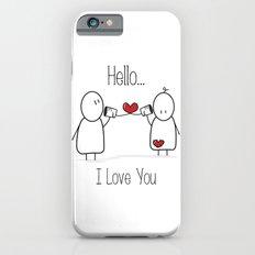 Hello I Love You iPhone 6s Slim Case