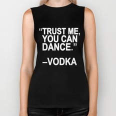 Trust Me, You Can Dance. Biker Tank