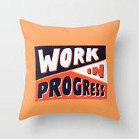 Work in Progress Throw Pillow