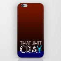 That Shit Cray iPhone & iPod Skin