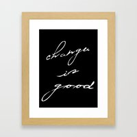 Change is good Framed Art Print