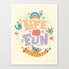 life is fun Canvas Print