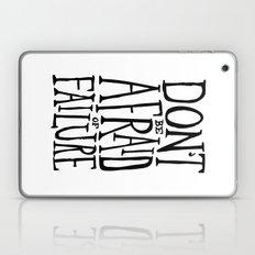 Don't be afraid of failure Laptop & iPad Skin