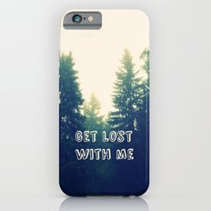 Get lost with me Slim Case iPhone 6s