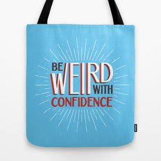 Be Weird With Confidence Tote Bag