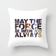 Throw Pillow featuring May The Force Be With Yo… by Foreverwars