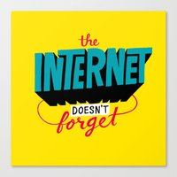 The Internet Doesn't Forget Canvas Print
