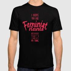 I hope you like feminist rants Mens Fitted Tee SMALL Black