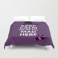 Keep Calm, We're All Mad… Duvet Cover