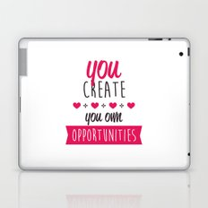 You create you own opportunities Laptop & iPad Skin