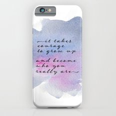 it takes courage iPhone 6 Slim Case
