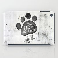 Be Nice To Dogs iPad Case