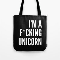 I'm a F*cking Unicorn Tote Bag