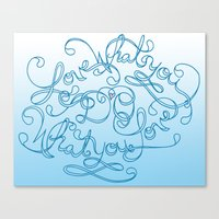 Love What You Do; Do What You Love Canvas Print