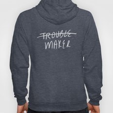 Trouble Maker Hoody