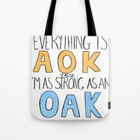 Strong As An O A K Tote Bag