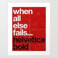 When All Else Fails...Helvetica Bold Art Print