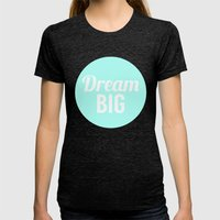 Dream Big Womens Fitted Tee Tri-Black SMALL
