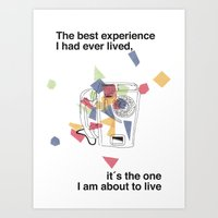 The best experience I have ever lived.. it´s the one I am about to live Art Print