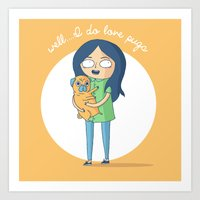 Well...I do love pugs Art Print