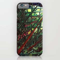 Find the way OUT! Slim Case iPhone 6s