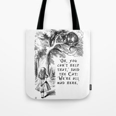 Alice in Wonderland We're all mad here quote with Cheshire Cat Tote Bag