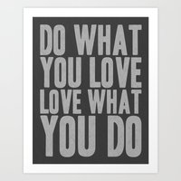 Do What You Love Love What You DO Art Print