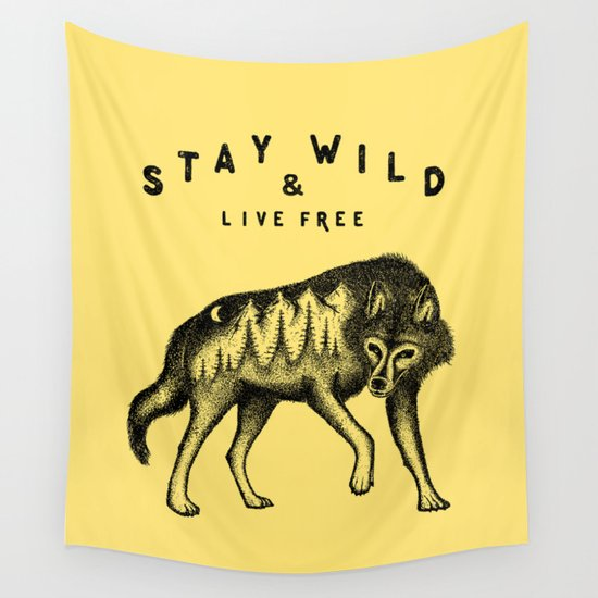 Stay Wild Amp Live Free Wall Tapestry By Vincent Cousteau