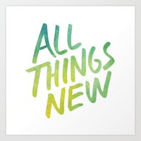 All Things New (version … Art Print