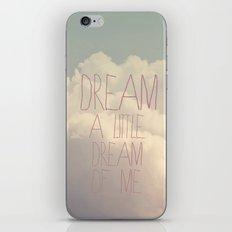 Dream A Little  iPhone & iPod Skin