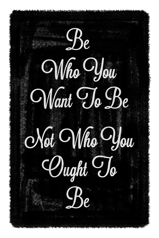 Be Who You Want Art Print