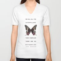 We Kill all the Caterpillars Unisex V-Neck
